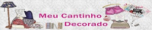 Banner do Meu Cantinho Decorado