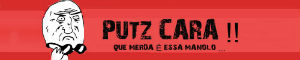 Banner do Putz Cara