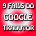 9 fails do Google tradutor
