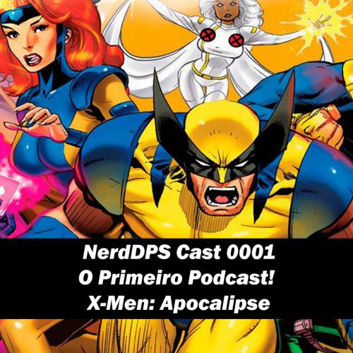 O Primeiro Podcast! X-Men: Apocalipse