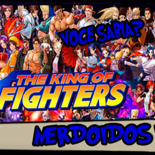 Você Sabia? - Curiosidades sobre The King of Fighters - Nerdoidos TV