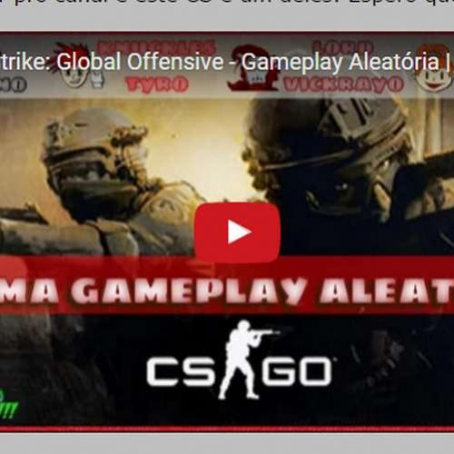 Novo vídeo! CS - Go. Gameplay aleatória!