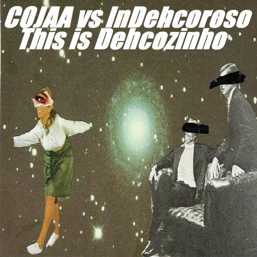 COJAA vs InDehcoroso, This is Dehcozinho