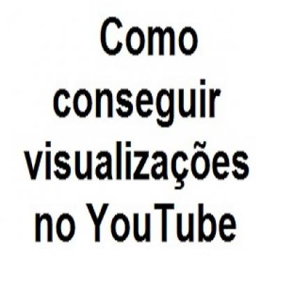 Como conseguir visualizações no YouTube