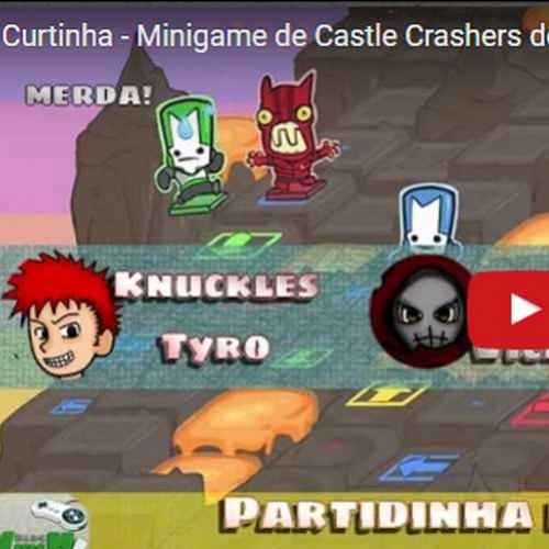 Novo vídeo! Curtinha do desespero em Castle Crashers