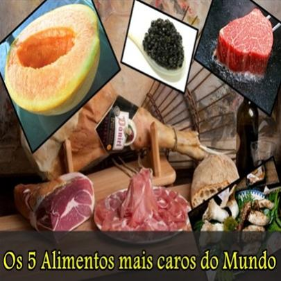 Os 5 alimentos mais caros do mundo