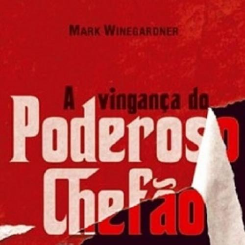 Dica de Leitura: A Vingança do Poderoso Chefão - Mark Winegardner