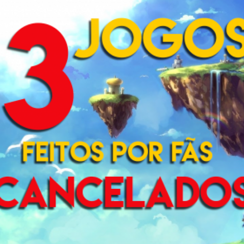 3 fangames promissores cancelados