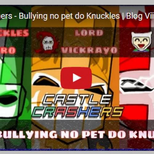 Novo vídeo - Castle Crashers - Olha o bullying!