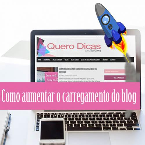 Como aumentar o carregamento do blog