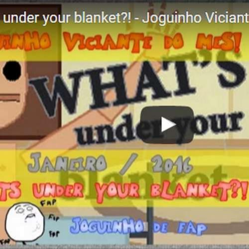 Novo vídeo - What's Under your Blanket! - Jogo de Fap!